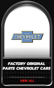 Factory Original Parts Chevrolet Cars