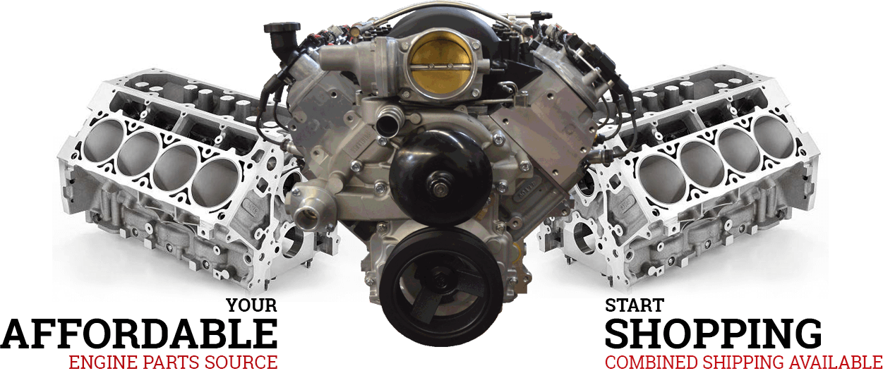 Your affordable Engine Parts Source - Start Shopping Combined Shipping Available
