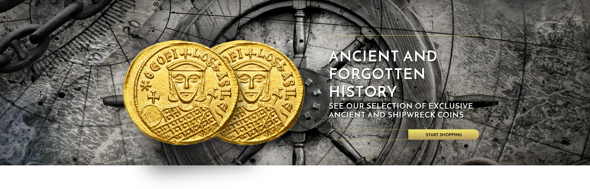 Ancient and forgotten history - See our selection of exclusive Ancient and Shipwreck coins - start shopping