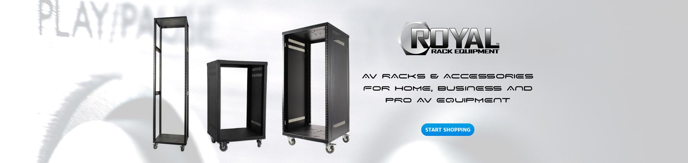 ROYAL - AV Racks & Accessories for home, business and Pro AV Equipment - Start Shopping
