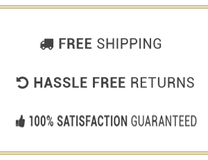 Free Shipping - Hassle Free Returns - 100% Satisfaction Guaranteed