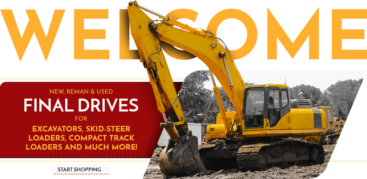 New, Reman & Used - Final Drives - Excavators, Skid-Steer Loaders, Compact Track Loaders and much more! - Start Shopping
