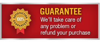 Guarantee - We'll take care of any problem or refund your purchase