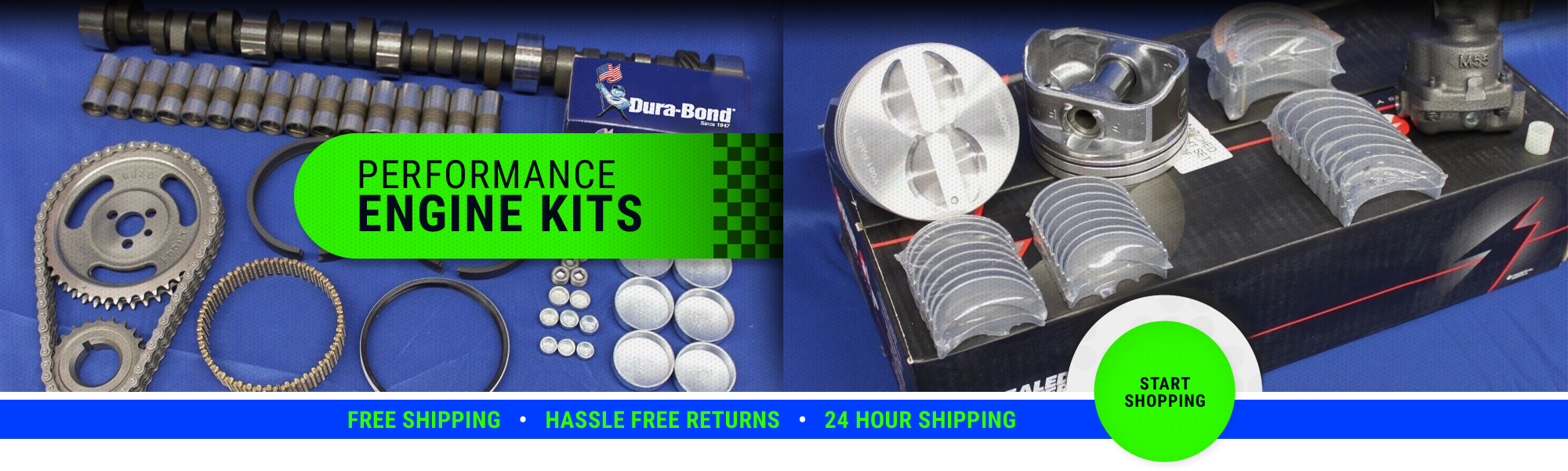 Performance Engine Kits - Start shopping - FREE SHIPPING - HASSLE FREE RETURNS - 24 HOUR SHIPPING