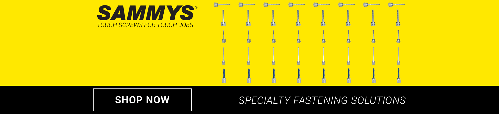 specialty fastening solutions . SHOP NOW