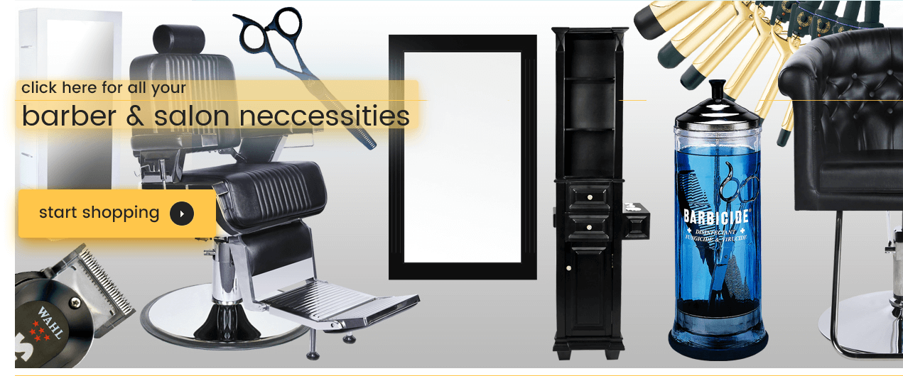 click here for all your barber & salon neccessities . start shopping